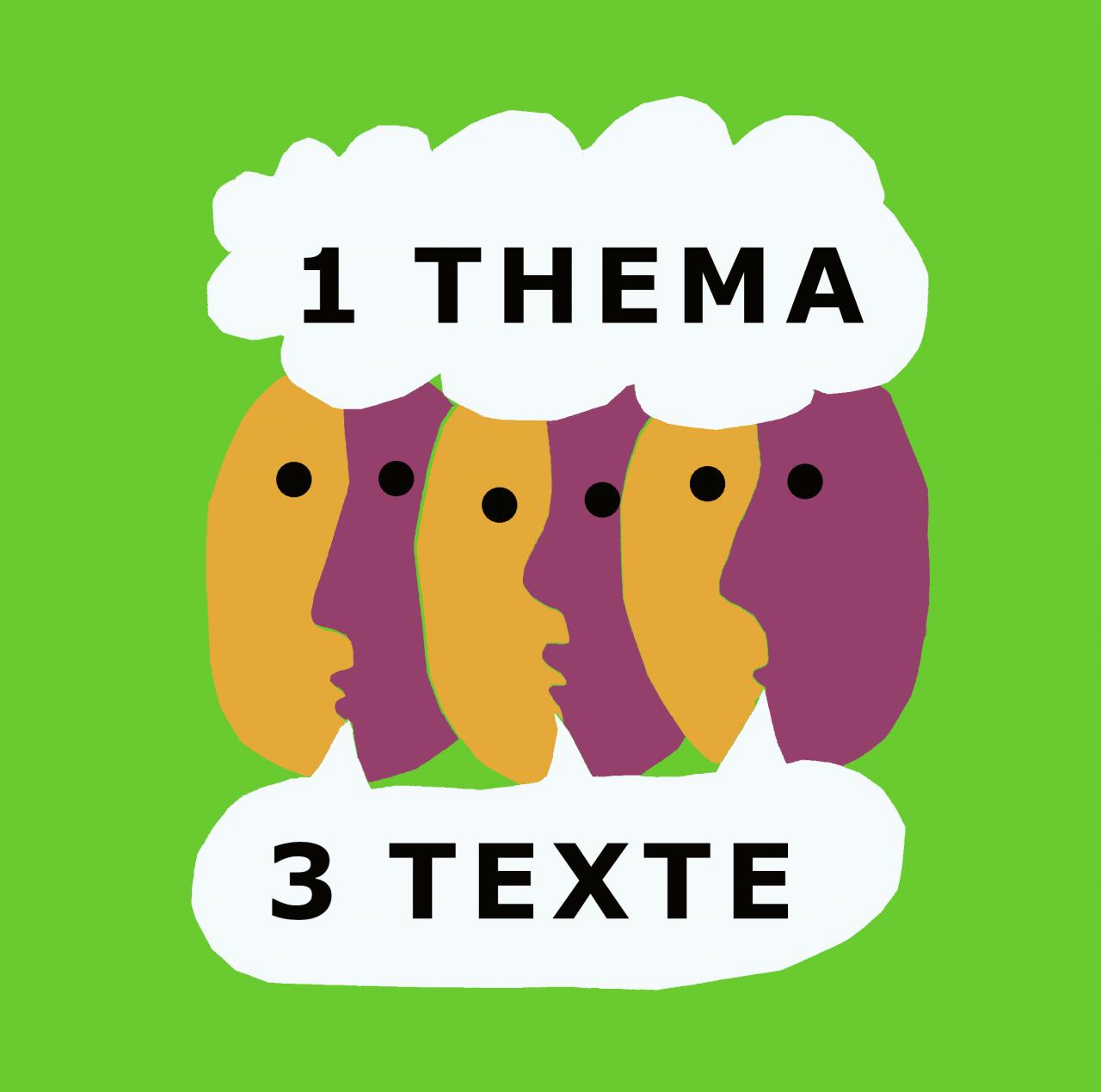 VERSCHOBEN: 1Thema3Texte
