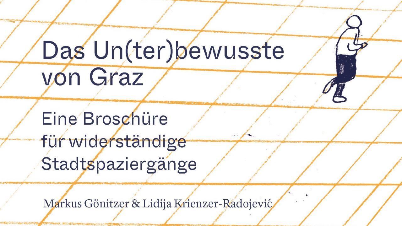 Das Un(ter)bewusste von Graz