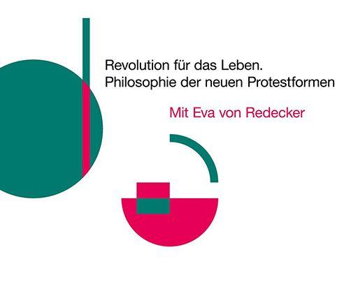 Eva von Redecker: Revolution für das Leben.