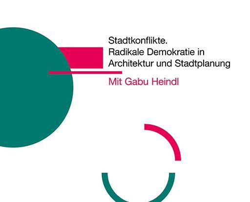 VERSCHOBEN: Gabu Heindl: Stadtkonflikte