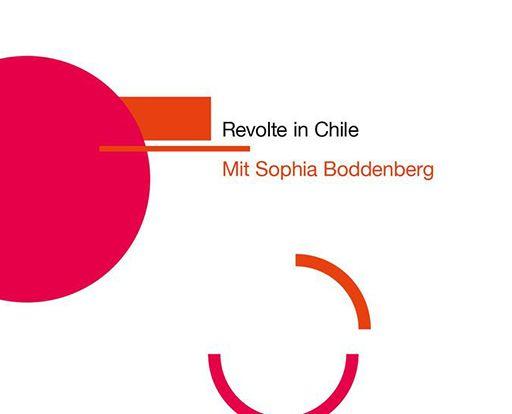 Sophia Boddenberg: Revolte in Chile