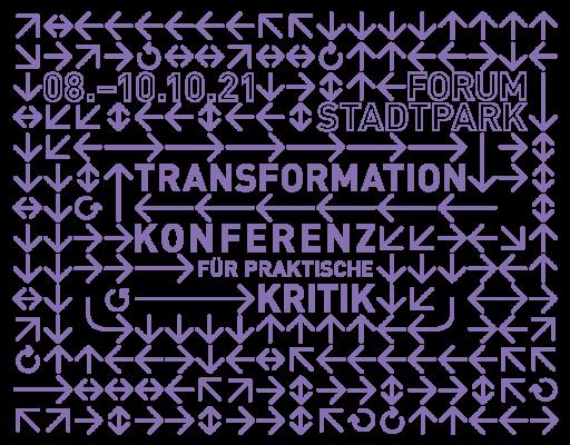 TRANSFORMATION. Konferenz für praktische Kritik