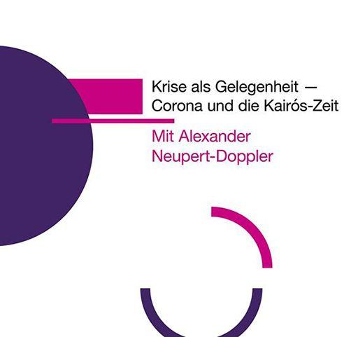Alexander Neupert-Doppler: Krise als Gelegenheit