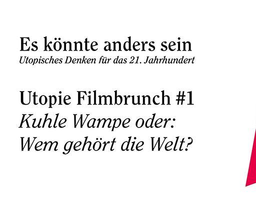 Utopie Filmbrunch #1: Kuhle Wampe oder: Wem gehört die Welt?