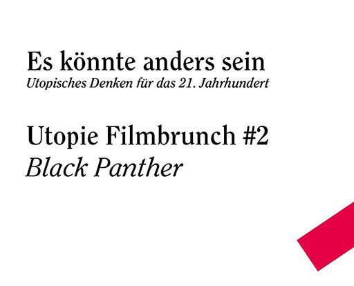 Utopie Filmbrunch #2: Black Panther